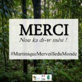 Martinique Merveille du Monde... MERCI